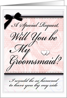 Will You be My Groomsmaid ? Special Request card