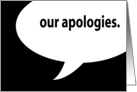 our apologies. (blank inside) card