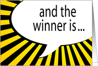 and the winner is... YOU! congratulations! card
