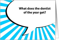 what does the dentist of the year get? (dentist encouragement) card