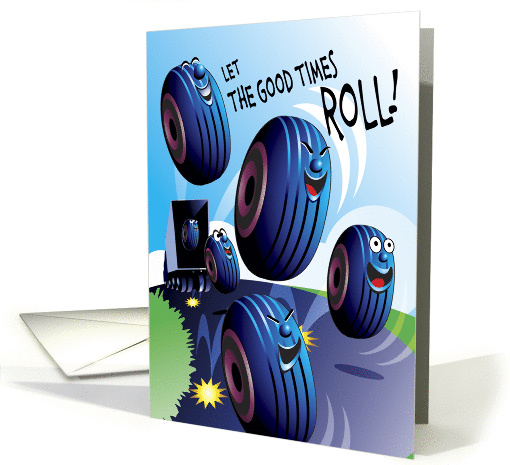 Birthday, Cartoon Tires, Let The Good Times Roll! card (237404)