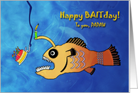 Funny Birthday for Papaw, Anglerfish Baitday card