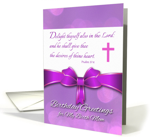 Birthday for Birth Mom, Psalm 37:4 Scripture in Purple card (1044739)