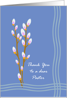 Sympathy Thank You for Pastor, Pussy Willow Branches card