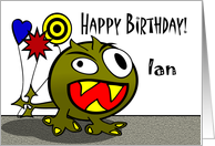 Ian, Name Specific Birthday, Crazy Funny Monster with Balloons card