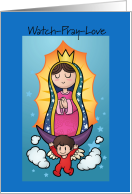 Our Lady of Guadalupe Day, Watch, Pray, Love Illustration card