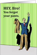 Funny Invitation for Brother to be Best Man, You Forgot Your Pants card
