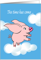 Retirement Announcement, The time has come ... Flying Pig in Sky card