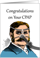 Funny Congratulations on Your CPAP, Moustache Man card