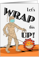 Halloween Mummy Wrapping Up Covid 19 Virus card