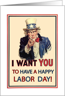 Uncle Sam, I Want You to Have a Happy Labor Day card