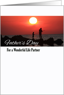 Father's Day for Life Partner, Fishing at Sunset card