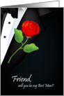 will you be my best man, red rose, boutonniere, friend card