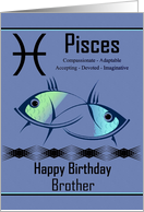 Brother / Pisces Birthday - General - Zodiac Sign / The Fish card
