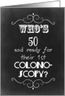 50th Birthday Colonoscopy Humor card