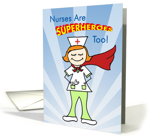 Nurses Are Superheroes Too card (513473)