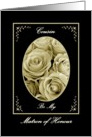COUSIN - Be My Matron of Honour - Sepia Rose Bouquet card