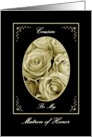 COUSIN - Be My Matron of Honor - Sepia Rose Bouquet card