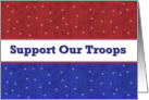SUPPORT OUR TROOPS - Red White & Blue with Stars card