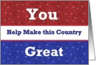 SUPPORT OUR TROOPS - You make this country great card