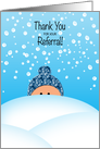 Thank You for your Referral Snow Business General card