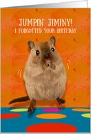 Jumpin' Jiminy Forgotted Birthday Funny Gerbil Belated Birthday card