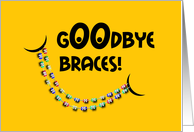 Congratulations Braces Off - Goodbye Colorful Braces Smile card