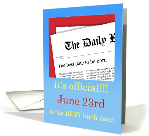 June 23rd, BEST day for a Birthday card (411617)