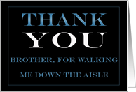 Brother, Walking Me Down the Aisle Thank you card