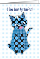 You're Perfect, Blue Print Kitty Cat, Assorted Patterns Encouragement card