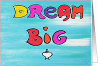 Dream Big- Colorful Words card