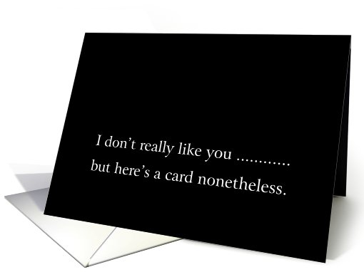 i don't really like you but, black humor, card (803014)