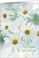 Daughter, Birthday card - white daises. card