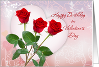 Birthday on Valentine's Day card with red roses and heart. card
