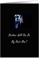 Brother Will You Be My Best Man? card