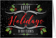 for Clients Happy Holidays Chalkboard and Holly Theme card