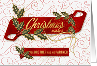 for Brother and his Partner Christmas Wishes Holly and Berries card