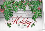 Business Holiday Greetings Wood Look with Holly Leaves card
