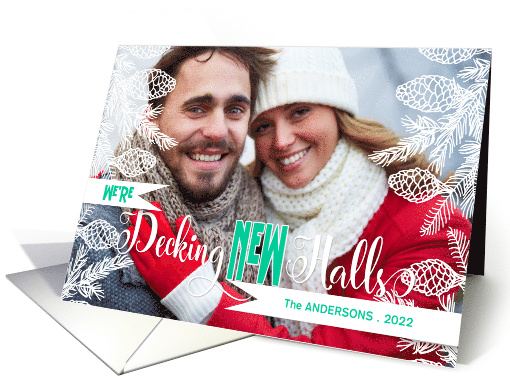 Decking NEW Halls New Address Christmas Photo with Pines card