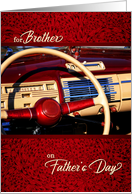 For Brother on Father's Day Classic Car Steering Wheel card