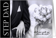 Step Dad Walk Me Down the Aisle Black and White Wedding card