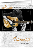Friendship fills your Heart Music fills your Soul Guitarist card