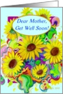 Mother, Get Well Soon! Happy Sunflowers card