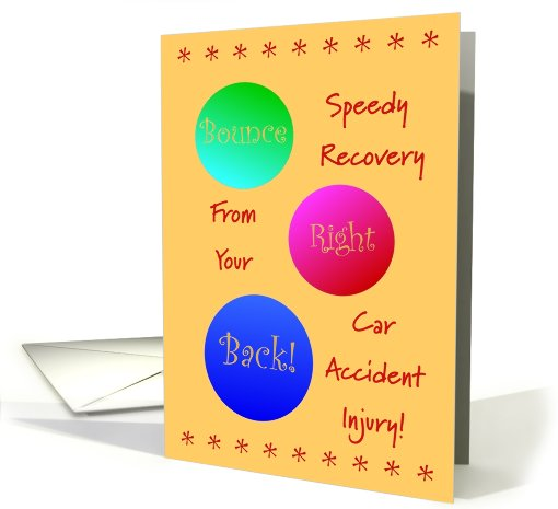 Car Accident Injury,Get Well Wishes,Bounce Right Back! card (640818)