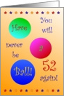 52nd Birthday! Have A Ball! card