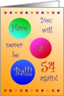 54th Birthday! Have A Ball! card