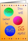 55th Birthday! Have A Ball! card