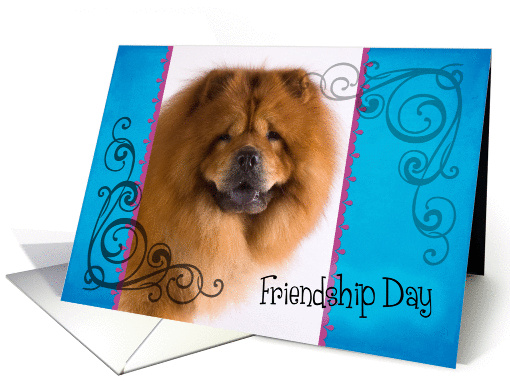 Friendship Day card featuring a Chow Chow card (833968)