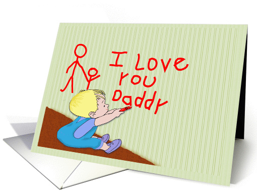 I Love Daddy, toddler boy drawing on wall card (1023275)