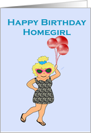 Happy Birthday Homegirl, light skinned girl with balloons card